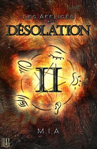 Les affligés, tome 2 : Désolation (M.I.A)