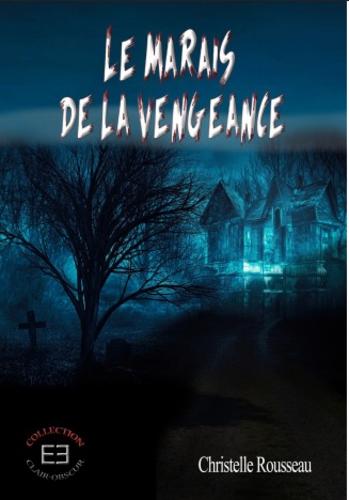 Le marais de la vengeance (Christelle Rousseau)
