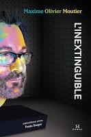 L'Inextinguible de Maxime-Olivier Moutier