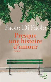 Presque une histoire d'amour de Paolo Di Paolo