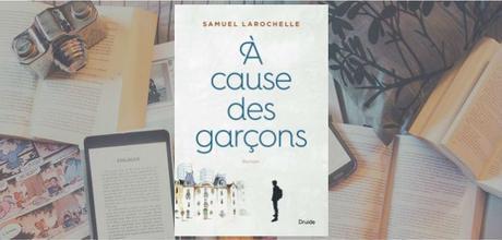 À cause des garçons | Samuel Larochelle