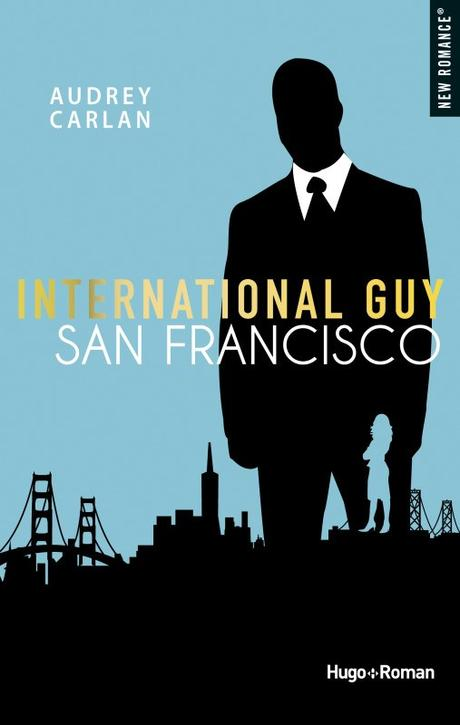 International Guy, Tome 5 – San Francisco de Audrey Carlan