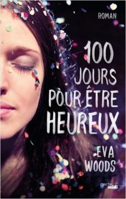 Une hymne à la vie - 100 jours pour être heureux de Eva Wood -