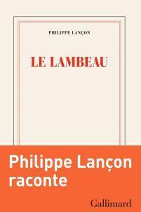 Le lambeau, de Philippe Lançon