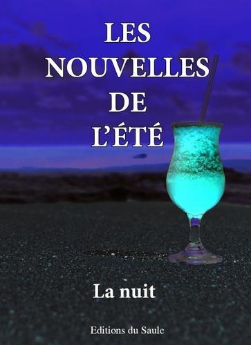 Les nouvelles de l'été, la nuit (collectif auteurs éditions du Saule)