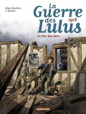La guerre des Lulus, tome 5 : 1918 : Le der des ders -  Régis Hautière et Hardoc