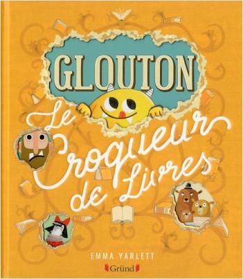 Glouton, Le Croqueur de Livres d'Emma Yarlett