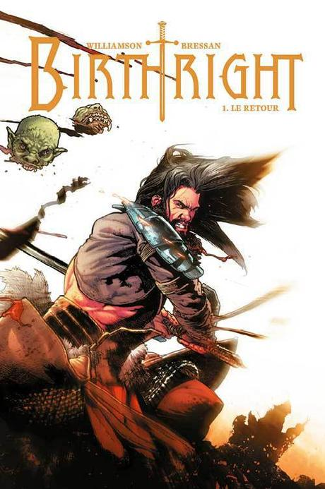 {Découverte} BD/Comics : Birthright,  Tome 1 : le retour, Williamson & Bressan – @Bookscritics