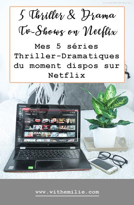 Mes 5 séries thriller – dramatiques du moment disponibles sur Netflix