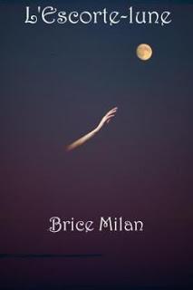 L'Escorte-lune  - Brice Milan