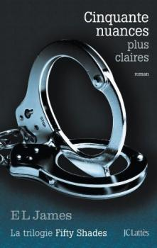 Cinquante nuances de Grey, tome 3 : Cinquante nuances plus claires – E. L. James