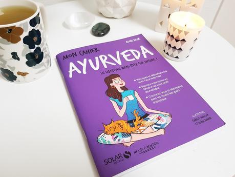 L'ayurvéda, l'une de mes nouvelles passions