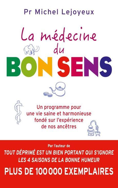 La médecine du bon sens par Michel Lejoyeux