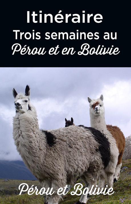 Itinéraire 3 semaines Pérou Bolivie