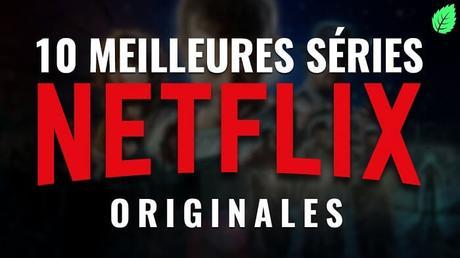 Le TOP 10 des meilleures séries Netflix à voir absolument !