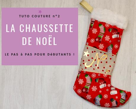 Tuto Coudre Une Chaussette De Noël Personnalisée En 1 Heure Chrono