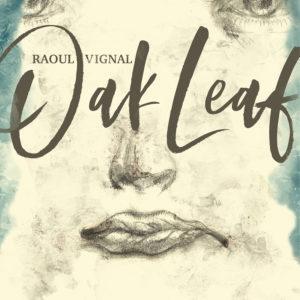 Raoul Vignal – Oak Leaf – Justesse et équilibre