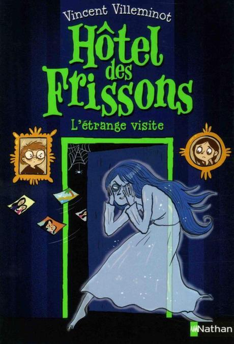 Hôtel des Frissons T4 : L'étrange visite de Vincent Villeminot