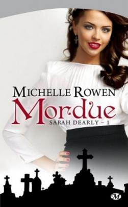 Sarah Dearly, tome 1 : Mordue ~ Michelle Rowen