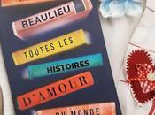 Toutes histoires d'amour monde Baptiste Beaulieu