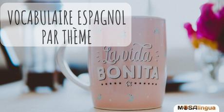 Vocabulaire espagnol par thème