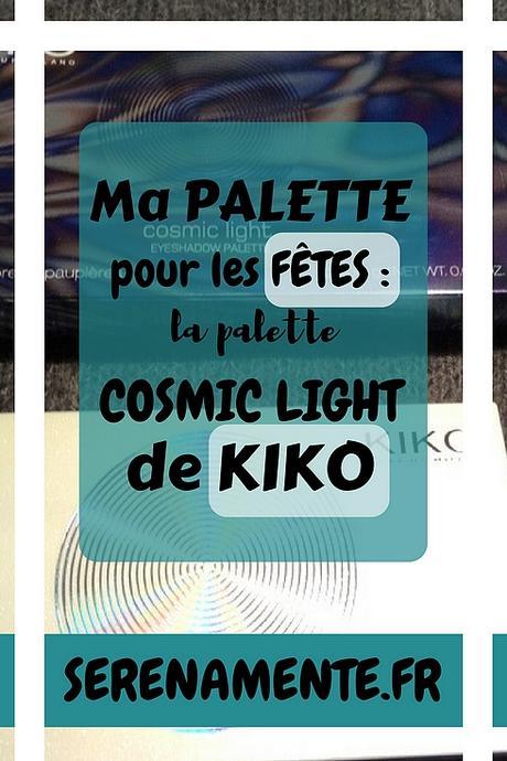 Ma palette pour les fêtes : la palette Cosmic Light de Kiko !