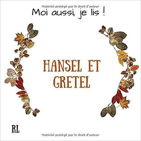 Moi aussi, je lis ! Hansel et Gretel de Air'Elle