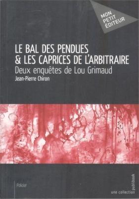 Jean-Pierre Chiron – Le Bal des Pendues & Les Caprices de l'Arbitraire