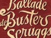 [Critique] BALLADE BUSTER SCRUGGS