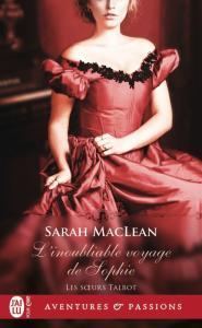 Les soeurs Talbot, Tome 1 : L'inoubliable voyage de Sophie de Sarah MacLean – Un délicieux road trip !