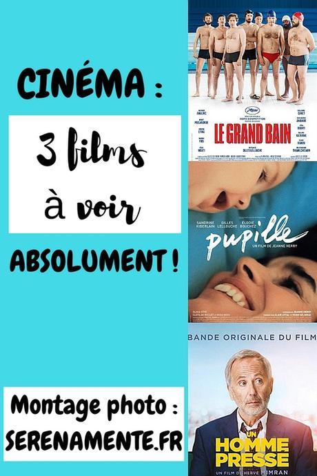 Cinéma : 3 films à voir absolument dans les salles obscures !