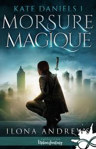 Kate Daniels tome 1: morsure magique d'Ilona Andrews
