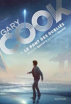 Garry Cook, T1: Le pont des Oubliés