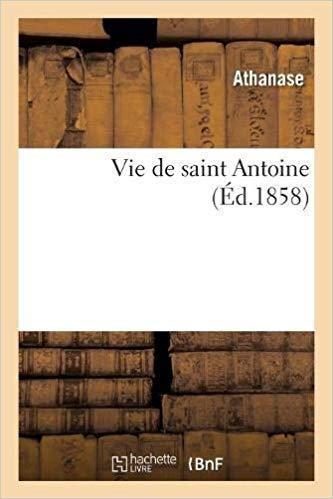 Un exemple d'apprentissage de la solitude : « la vie de Saint Antoine », Athanase (chronique)
