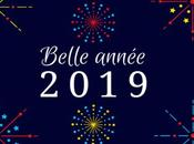 Très belle année 2019 toutes tous