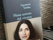 Nous aurons vivants, Laurence Tardieu… Rentrée littéraire janvier
