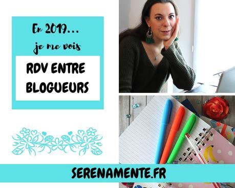 En 2019, je me vois… Mes envies blogging #RDV Entre Blogueurs