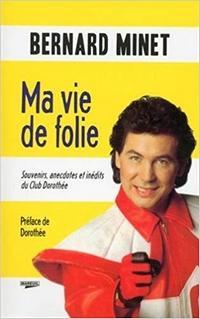 Ma vie de folie, Bernard Minet