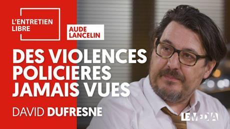 David Dufresne: la chute fracassante du maintien de l'ordre à la française (vidéo)
