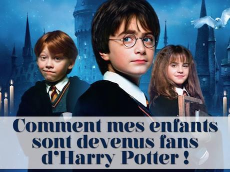 Comment mes enfantssont devenus fans d'Harry Potter