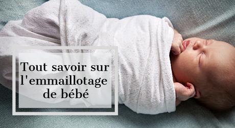 Emmailloter son bébé, est-ce une bonne pratique ?