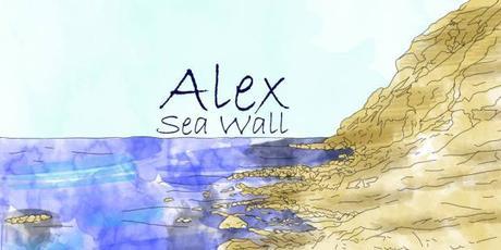 PLAYLIST DE CHARACTER // ALEX – SEA WALL