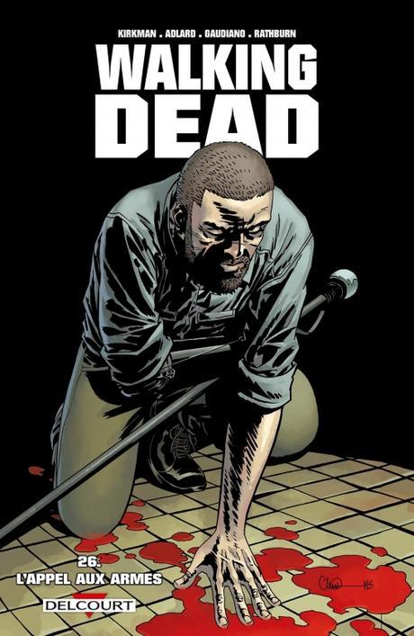 Walking dead, tome 26 : l'appel aux armes de Robert Kirkman