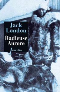 Radieuse Aurore, de Jack London