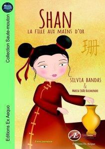 Shan, la fille aux mains d'or de Silvia Bandas