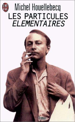 Chronique de « Les particules élémentaires » de Michel Houellebecq