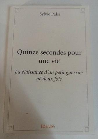 Quinze secondes pour une vie de Sylvie Palis