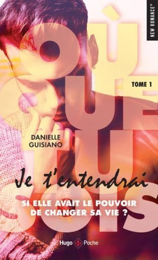 Où que tu sois, tome 1 : Je t'entendrai, de Danielle Guisano
