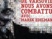 ghetto Varsovie nous avons combattu avec Marek Edelman d'Eric Simard