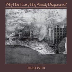 Deerhunter – Why Hasn't Everything Disappeared – Une belle constance